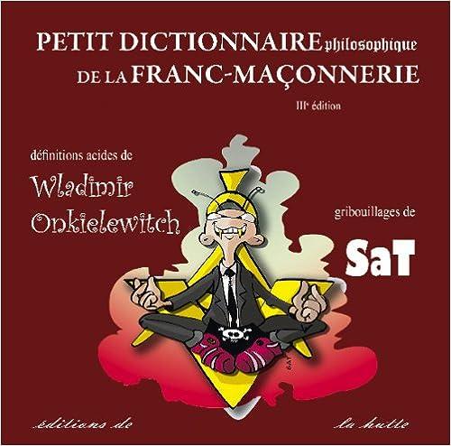 Livres Petit dictionnaire philosophique de la Franc-Maçonnerie epub pdf