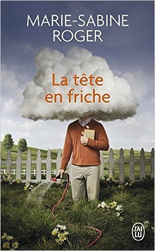 Le coin des lecteurs : la tête en friche, Marie Sabine Roger