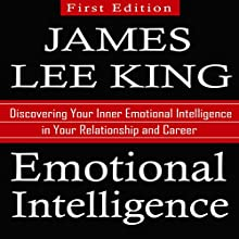 Emotional Intelligence: Discovering Your Inner Emotional Intelligence in Your Relationship and Career Audiobook by James Lee King Narrated by David Van Der Molen