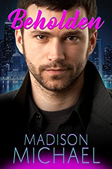 Beholden (The Beguiling Bachelors Book 2) by [Michael, Madison]