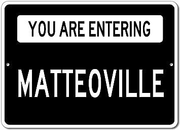You Are Entering MATTEOVILLE   Custom Aluminum MATTEO Family Last Name Sign    Black   12u0026quot