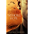 The Future Without Hope (The World Without End Book 3)