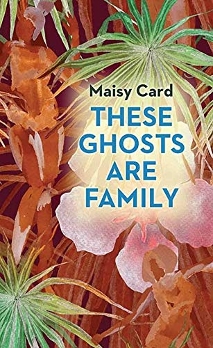 Amazon.com: These Ghosts Are Family (9781643586250): Card, Maisy: Books