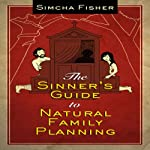 The Sinner's Guide to Natural Family Planning | Simcha Fisher