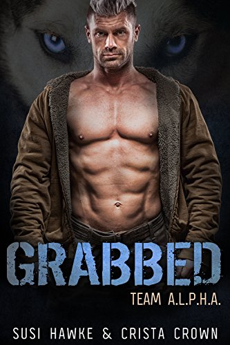 Grabbed: An MM Mpreg Romance (Team A.L.P.H.A. Book 1)