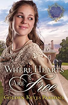 Where Hearts Are Free (A Darkness to Light Book 3) by [Parsons, Golden Keyes]