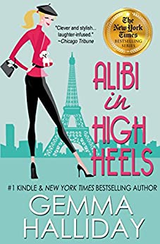 Alibi In High Heels (High Heels Mysteries book #4): a Humorous Romantic Mystery by [Halliday, Gemma]
