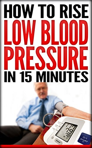Amazon How To Rise Low Blood Pressure In 15 Minutes Symptoms