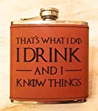 (US) Flask, Rawhide Leatherette, THAT'S WHAT I DO, I DRINK AND I KNOW THINGS