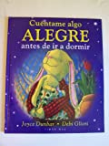 Cuentame Algo Alegre Antes De Ir a Dormir / Tell Me Something Happy Before I Go to Sleep (Spanish Edition)