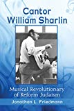 Cantor William Sharlin: Musical Revolutionary of