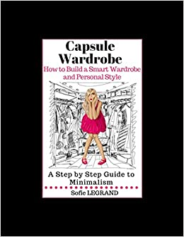 Capsule Wardrobe: How to Build a Smart Wardrobe and Personal