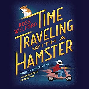 Time Traveling with a Hamster Audiobook