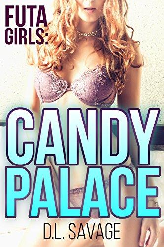 Candy Palace Futa Girls By Savage D L