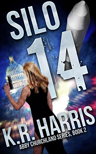 Silo 14 (Abby Churchland Series Book 2) by [Harris, K.R.]
