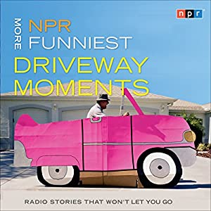 NPR More Funniest Driveway Moments Radio/TV Program
