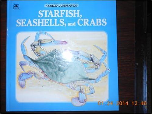 Starfish, Seashells, and Crabs (A Golden Junior Guide)