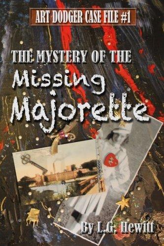 The Mystery of the Missing Majorette: Art Dodger Case File #1 (Volume 1)