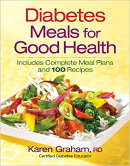 Diabetes Meals For Good Health Includes Complete Meal Plans And