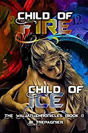Child of Fire, Child of Ice (The Waljan Chronicles Book 1)