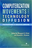 Computerization Movements and Technology Diffusion, Margaret S. Elliott and Kenneth L. Kraemer, 157387311X