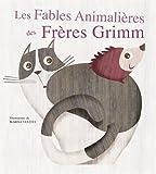 """Afficher """"Les Fables animalières des frères Grimm"""""""