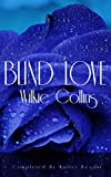 img - for Blind Love (Completed By Walter Besant): Blind Love By Wilkie Collins, Blind Love, Blind Love By Wilkie Collins Annotated book / textbook / text book