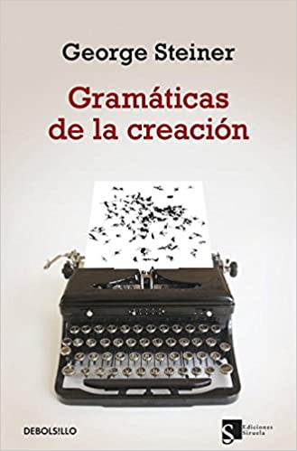 Gramaticas De La Creacion Grammars Of Creation Spanish Edition