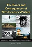 img - for The Roots and Consequences of 20th-Century Warfare: Conflicts that Shaped the Modern World: Conflicts That Shaped the Modern World book / textbook / text book
