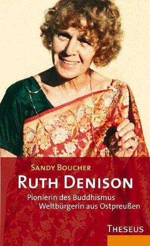 Ruth Denison Pionierin des Buddhismus: Weltbürgerin aus Ostpreußen