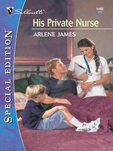 His Private Nurse (Silhouette Special Edition)
