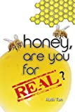 Honey, Are You for Real?, Ruth Tan, 1484058593
