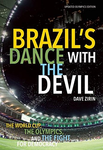 Brazil's Dance with the Devil (Updated Olympics Edition): The World Cup, the Olympics, and the Fight for Democracy