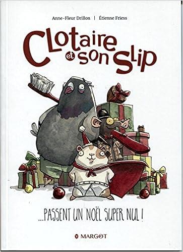 Clotaire et son slip : passent un Noël super nul !