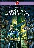 """Afficher """"Virus L.I.V. 3 ou la mort des livres"""""""
