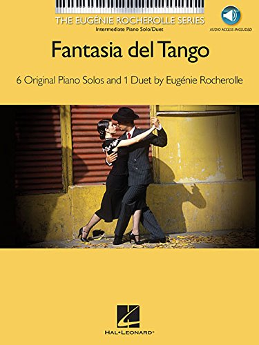 Fantasia del Tango: The Eugenie Rocherolle Series Intermediate Piano (Tango Piano Music)