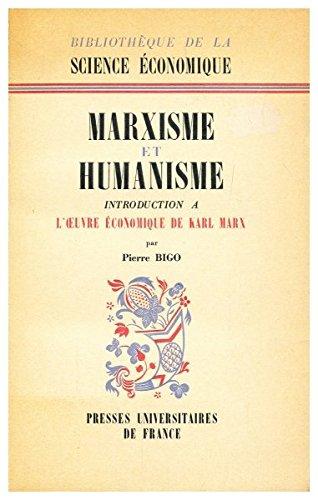 Marxisme et humanisme Broché – 1954 Bigo Pierre Presses Univer. de France B0000DUBNC Economie