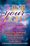 img - for Shine Your Light: Powerful Practices for an Extraordinary Life book / textbook / text book