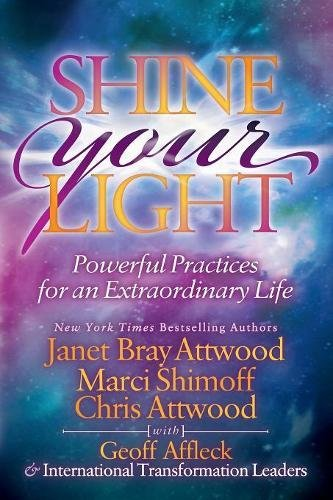 Shine Your Light: Powerful Practices for an Extraordinary Life