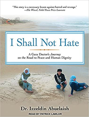 Amazon com: I Shall Not Hate: A Gaza Doctor's Journey on the