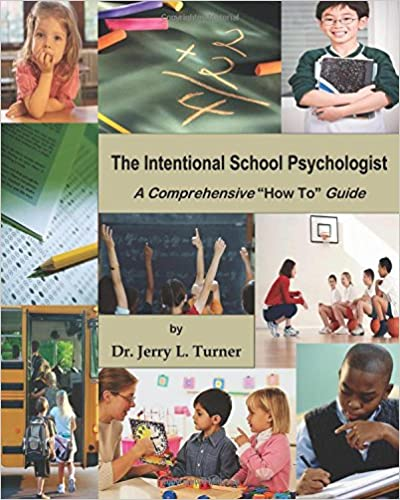 The Intentional School Psychologist: A Comprehensive 'How to' Guide