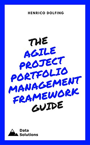 The Agile Project Portfolio Management Framework Guide