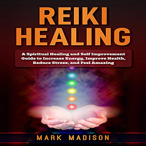 Reiki Healing: A Spiritual Healing and Self