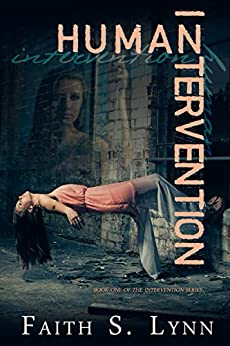 Human Intervention (The Intervention Series Book 1) by [Lynn, Faith S]