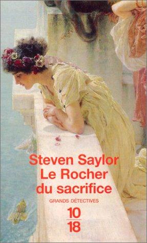Le Rocher du sacrifice Poche – 4 mars 2004 Steven Saylor Editions 10/18 2264036869 Policier historique