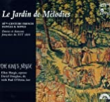Le Jardin de Melodies: 16th Century French Dances & Songs