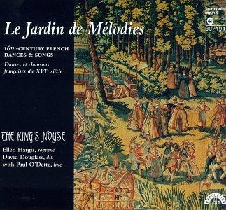 Le Jardin de Melodies: 16th Century French Dances & Songs