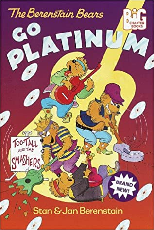 The Berenstain Bears Go Platinum (Big Chapter Books)