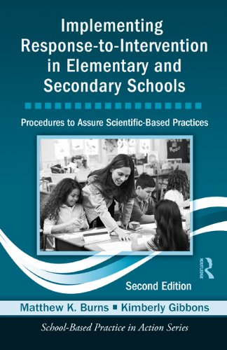 Implementing Response-to-Intervention in Elementary and Secondary Schools: Procedures to Assure Scientific-Based Practices, Second Edition (School-Based Practice in Action)