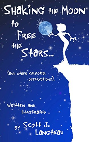 Shaking the Moon to Free the Stars: (An Original Poetry Collection for the Kid in all of us!) (Best Limericks For Kids)